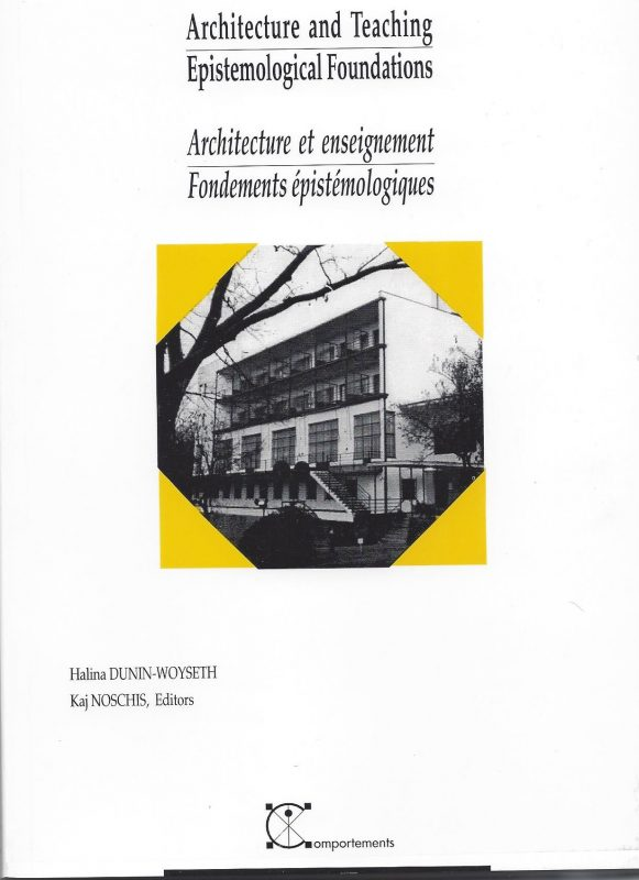 Architecture and Teaching, Epistemological Foundations /Architecture et enseignement – Fondements épistémologiques