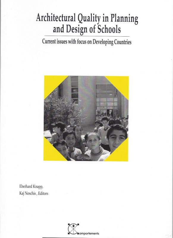 Architectural Quality in Planning and Design of Schools : Current issues with Focus on Developing Countries